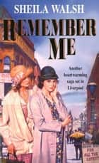 Remember Me ebook by Sheila Walsh