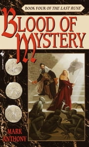 Blood of Mystery - Book Four of The Last Rune ebook by Mark Anthony