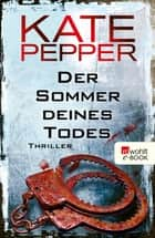Der Sommer deines Todes ebook by Kate Pepper, Bettina Zeller