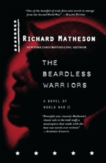 The Beardless Warriors - A Novel of World War II ebook by Richard Matheson