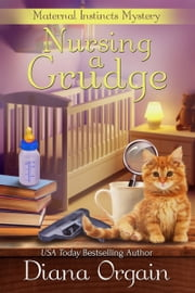 Nursing a Grudge ebook by Diana Orgain