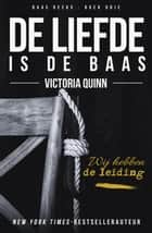 De liefde is de baas - Baas, #3 ebook by Victoria Quinn