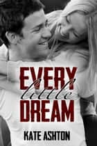 Every Little Dream ebook by Kate Ashton