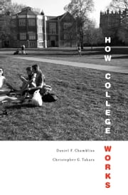 How College Works ebook by Daniel F. Chambliss