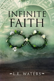 Infinite Faith ebook by L.E. Waters