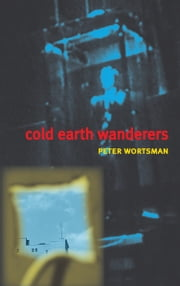 Cold Earth Wanderers ebook by Peter Wortsman
