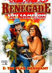 The Fear Merchant (A Renegade Western #3) ebook by Lou Cameron