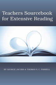 Teachers Sourcebook for Extensive Reading ebook by George Jacobs,Thomas S.C. Farrell