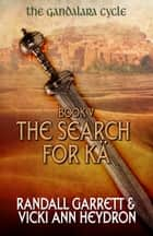 The Search for Kä - The Gandalara Cycle: Book 5 ebook by Randall Garrett, Vicki Ann Heydron