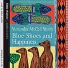 Blue Shoes And Happiness audiobook by Alexander McCall Smith