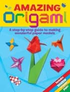 Amazing Origami ebook by Lisa Miles