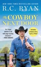 The Cowboy Next Door - Includes a bonus novella ebook by R. C. Ryan