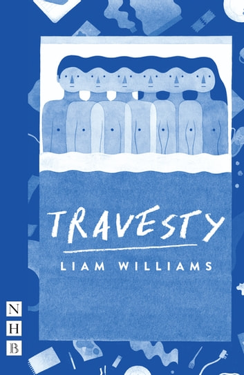 Travesty (NHB Modern Plays) ebook by Liam Williams