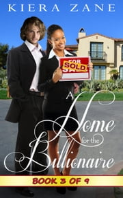 A Home for the Billionaire 3 - A Home for the Billionaire Serial (Billionaire Book Club Series 1), #3 ebook by Kiera Zane