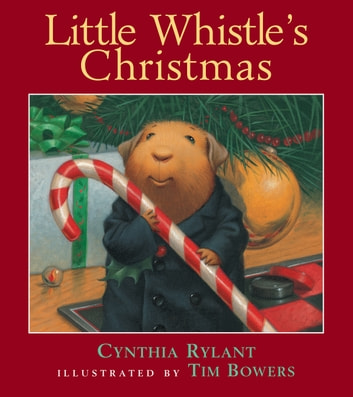 Little Whistle's Christmas ebook by Cynthia Rylant