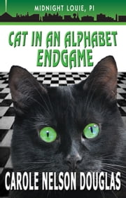 Cat in an Alphabet Endgame - A Midnight Louie Mystery ebook by Carole Nelson Douglas