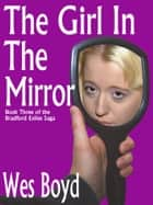 The Girl in the Mirror ebook by Wes Boyd