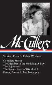 Carson McCullers: Stories, Plays & Other Writings ebook by Carson McCullers