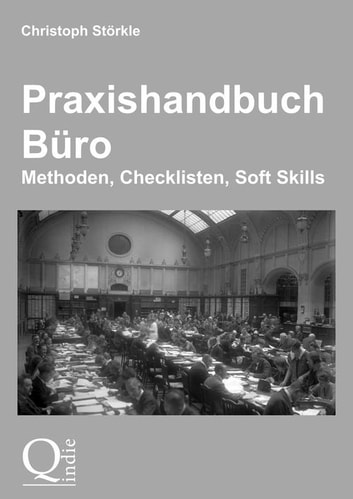 Praxishandbuch Büro - Methoden, Checklisten, Soft Skills ebook by Christoph Störkle