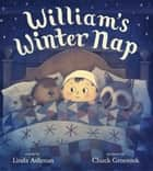 William's Winter Nap ebook by Linda Ashman, Chuck Groenink