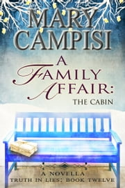 A Family Affair: The Cabin - A Novella ebook by Mary Campisi