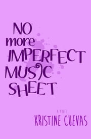 No More Imperfect Music Sheet ebook by Kristine Cuevas