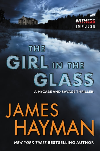 The Girl in the Glass - A McCabe and Savage Thriller 電子書 by James Hayman