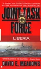 Joint Task Force: Liberia ebook by David E. Meadows