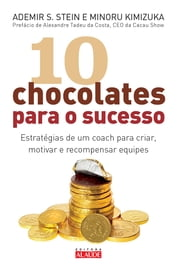 10 chocolates para o sucesso ebook by Kobo.Web.Store.Products.Fields.ContributorFieldViewModel