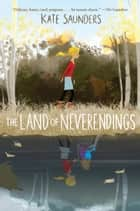 The Land of Neverendings ebook by Kate Saunders