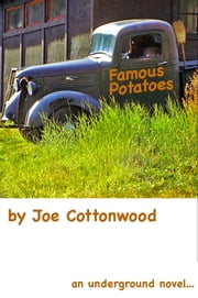 Famous Potatoes ebook by Joe Cottonwood