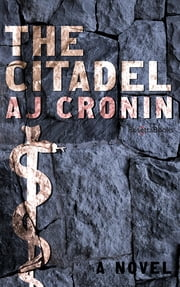 The Citadel ebook by A.J. Cronin