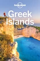 Lonely Planet Greek Islands ebook by Lonely Planet, Korina Miller, Alexis Averbuck,...
