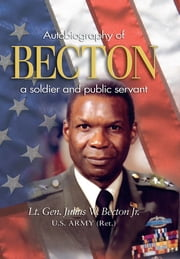 Becton - Autobiography of a Soldier and Public Servant ebook by Becton