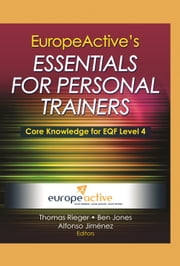 EuropeActive's Essentials for Personal Trainers ebook by EuropeActive,Thomas Rieger,Ben Jones,Alfonso Jiménez