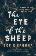 The Eye of the Sheep eBook by Sofie Laguna