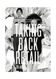 Taking Back Retail - Transforming Traditional Retailers Into Digital Retailers ebook by Andrew Apostola,Simon Goodrich