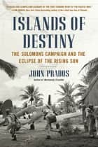 Islands of Destiny ebook by John Prados