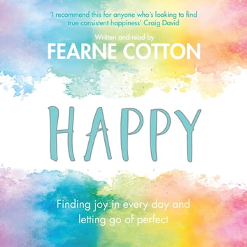 Happy - Finding joy in every day and letting go of perfect audiobook by Fearne Cotton