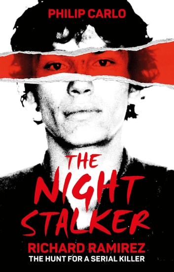 The Night Stalker - The hunt for a serial killer ebook by Philip Carlo
