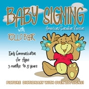 Baby Signing with Rollo Bear - American/Canadian Version: ASL Version ebook by Vonnie LaVelle, Kiddisign, Paul Brar