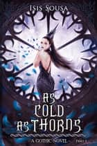 As Cold As Thorns ebook by Isis Sousa