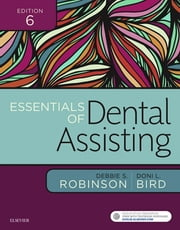 Essentials of Dental Assisting ebook by Debbie S. Robinson,Doni L. Bird