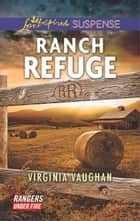Ranch Refuge - A Riveting Western Suspense eBook by Virginia Vaughan