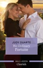 No Ordinary Fortune 電子書 by Judy Duarte
