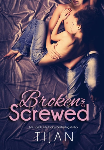 Broken and Screwed - Broken and Screwed Series, #1 ebook by Tijan