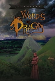 Words of Dragon ebook by J.L. Torres