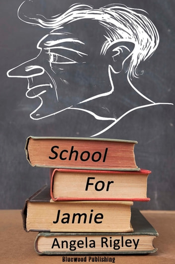 School For Jamie ebook by Angela Rigley