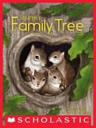 Squirrel's Family Tree ebook by