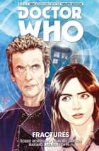 Doctor Who: The Twelfth Doctor Vol. 2 ebook by Robbie Morrison, Brian Williams, Mariano Laclaustra,...